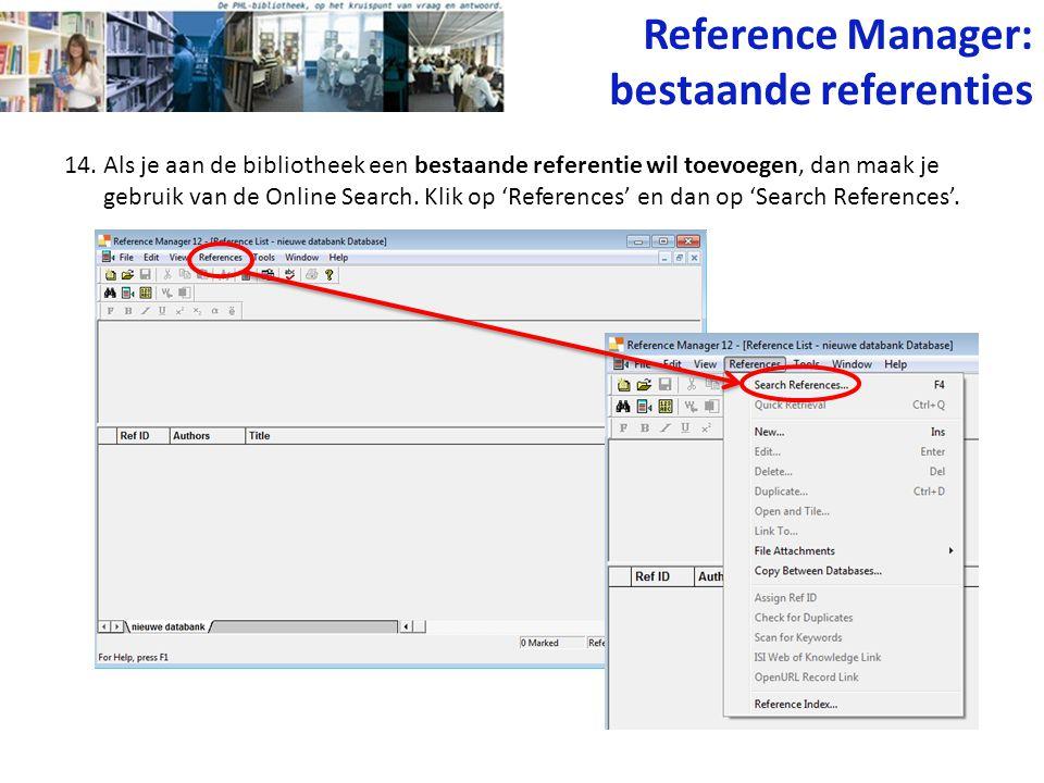 14. Als je aan de bibliotheek een bestaande referentie wil toevoegen, dan maak je gebruik van de Online Search. Klik op 'References' en dan op 'Search
