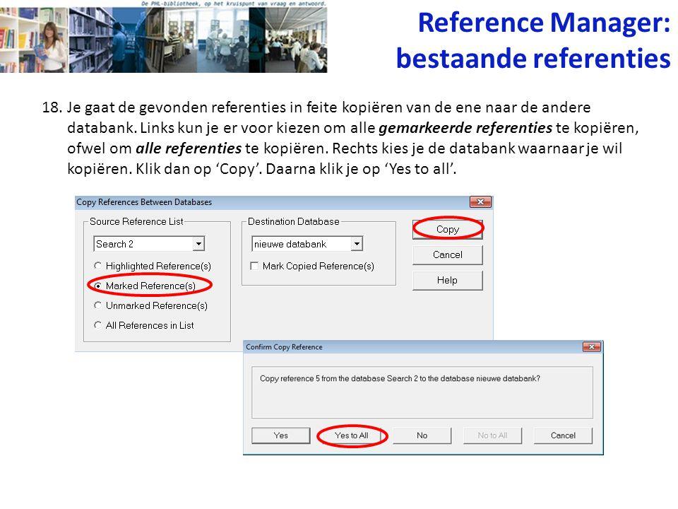 18. Je gaat de gevonden referenties in feite kopiëren van de ene naar de andere databank. Links kun je er voor kiezen om alle gemarkeerde referenties