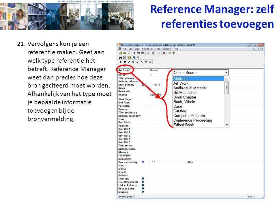 21. Vervolgens kun je een referentie maken. Geef aan welk type referentie het betreft. Reference Manager weet dan precies hoe deze bron geciteerd moet