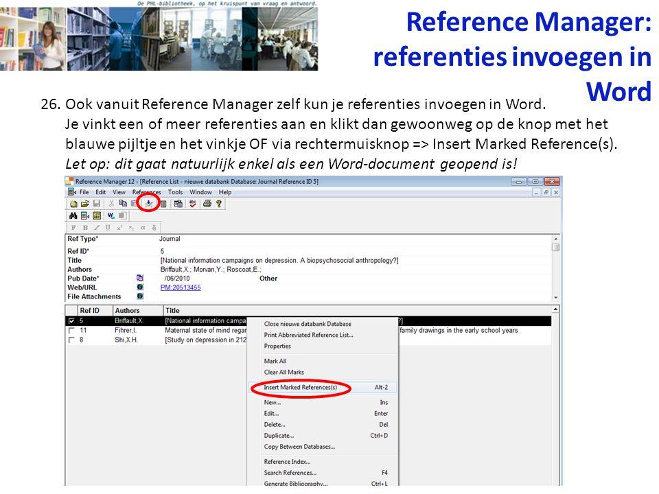 26. Ook vanuit Reference Manager zelf kun je referenties invoegen in Word. Je vinkt een of meer referenties aan en klikt dan gewoonweg op de knop met