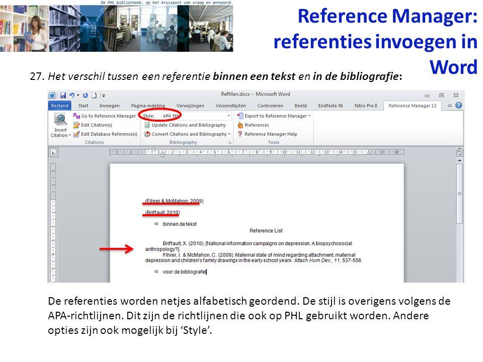 27. Het verschil tussen een referentie binnen een tekst en in de bibliografie: De referenties worden netjes alfabetisch geordend. De stijl is overigen