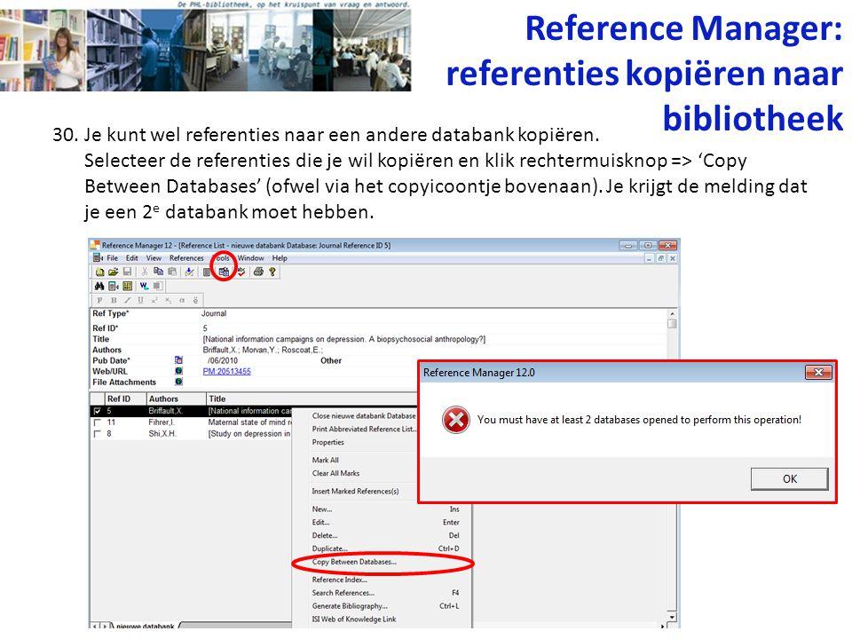 30. Je kunt wel referenties naar een andere databank kopiëren. Selecteer de referenties die je wil kopiëren en klik rechtermuisknop => 'Copy Between D