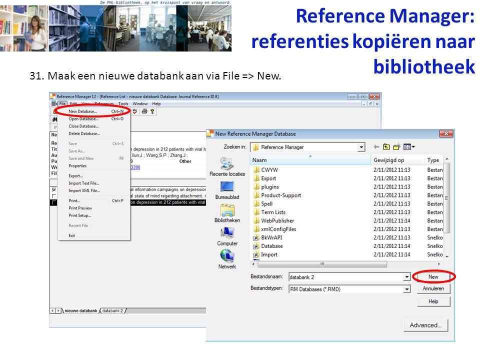 31. Maak een nieuwe databank aan via File => New. Reference Manager: referenties kopiëren naar bibliotheek