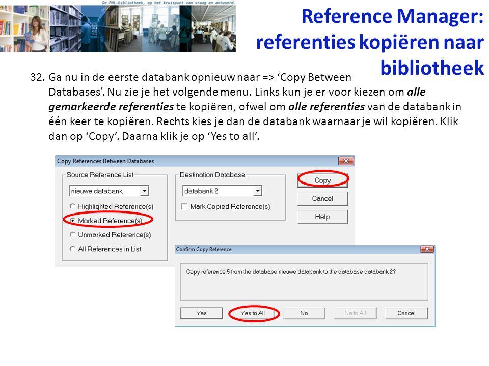 32. Ga nu in de eerste databank opnieuw naar => 'Copy Between Databases'. Nu zie je het volgende menu. Links kun je er voor kiezen om alle gemarkeerde