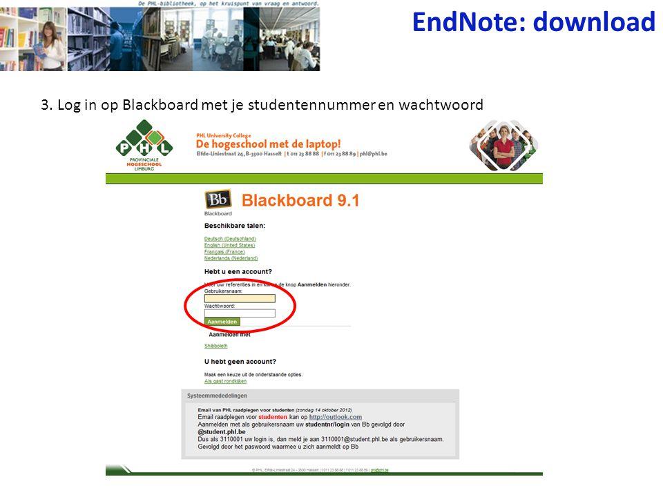 3. Log in op Blackboard met je studentennummer en wachtwoord EndNote: download