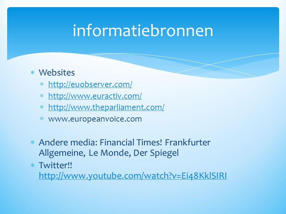  Websites  http://euobserver.com/ http://euobserver.com/  http://www.euractiv.com/ http://www.euractiv.com/  http://www.theparliament.com/ http://