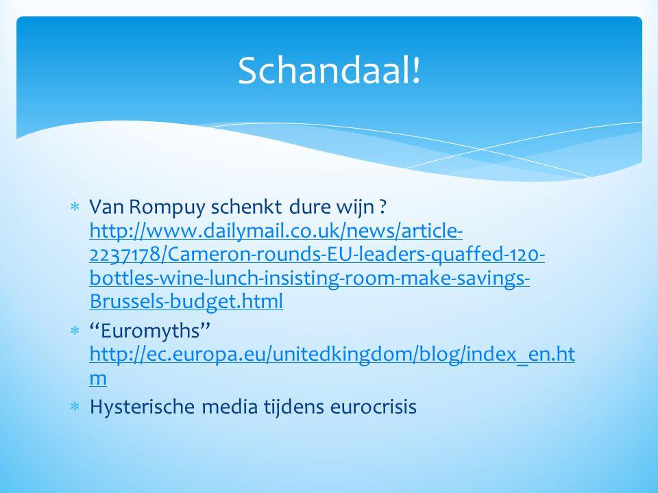  Van Rompuy schenkt dure wijn ? http://www.dailymail.co.uk/news/article- 2237178/Cameron-rounds-EU-leaders-quaffed-120- bottles-wine-lunch-insisting-