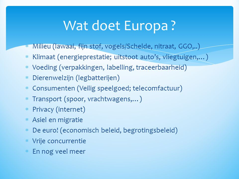  belastingen  Unanimiteit nodig (vb: Tobintaks)  BTW  Sociale zekerheid  Wel regels voor wie in ander EU land woont/werkt  Sociaal Europa .
