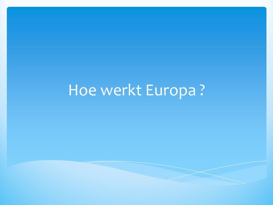  Taai cliché  Niet ingewikkelder dan België  Veel jargon  Codecisie, verdrag van Lissabon, Lissabondoelstellingen, Europa 2020, richtlijnen, Hoge Vertegenwoordiger, ….