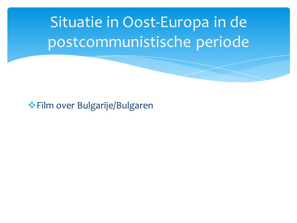  Film over Bulgarije/Bulgaren Situatie in Oost-Europa in de postcommunistische periode