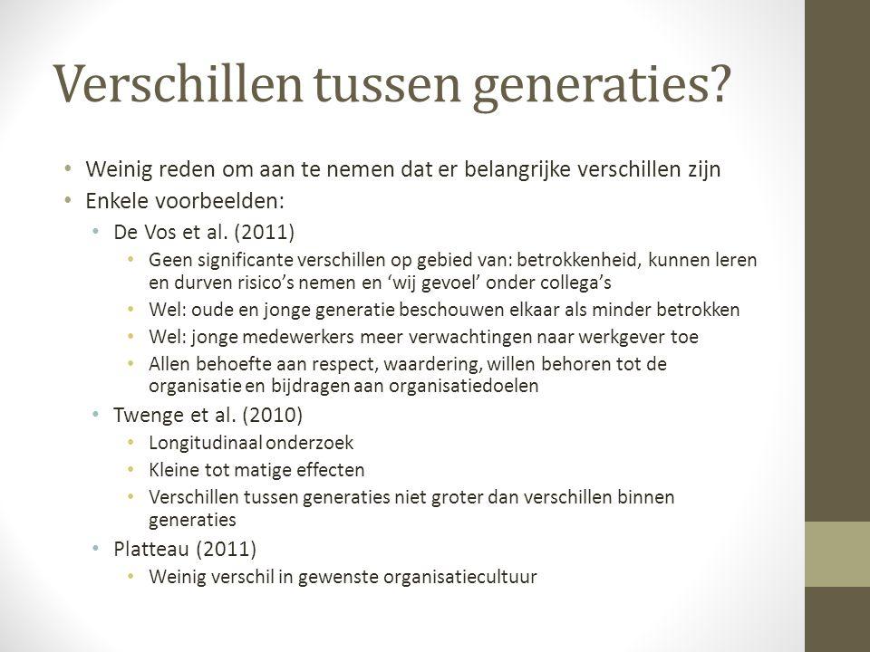 Verschillen tussen generaties? • Weinig reden om aan te nemen dat er belangrijke verschillen zijn • Enkele voorbeelden: • De Vos et al. (2011) • Geen
