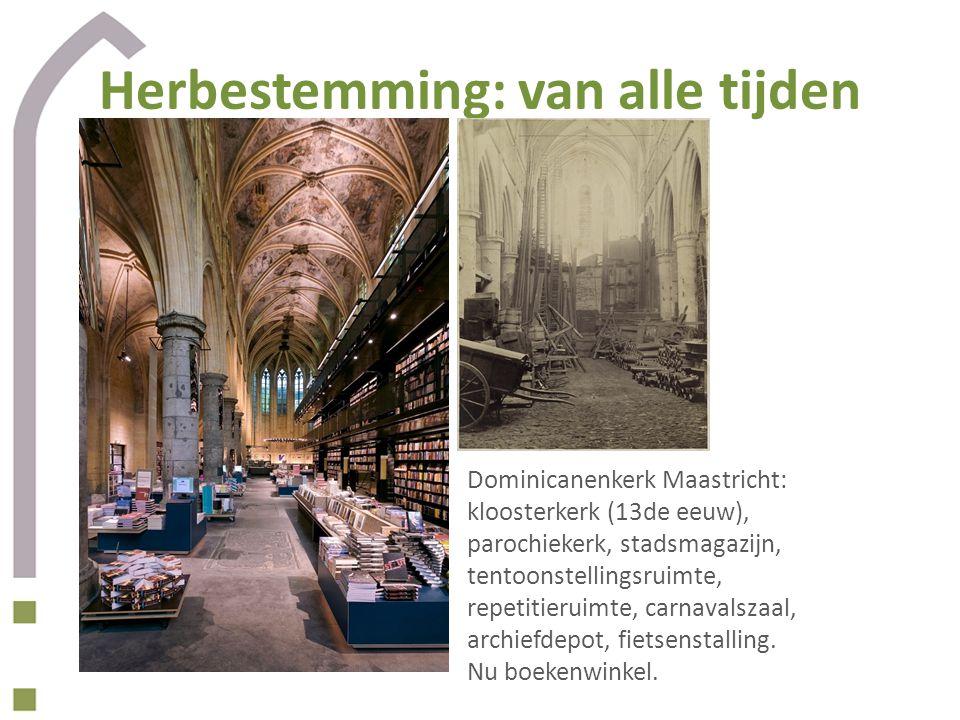 Herbestemming: van alle tijden Dominicanenkerk Maastricht: kloosterkerk (13de eeuw), parochiekerk, stadsmagazijn, tentoonstellingsruimte, repetitierui