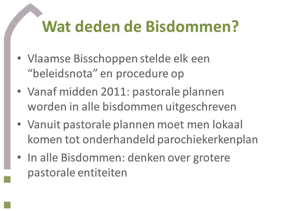 """Wat deden de Bisdommen? • Vlaamse Bisschoppen stelde elk een """"beleidsnota"""" en procedure op • Vanaf midden 2011: pastorale plannen worden in alle bisdo"""