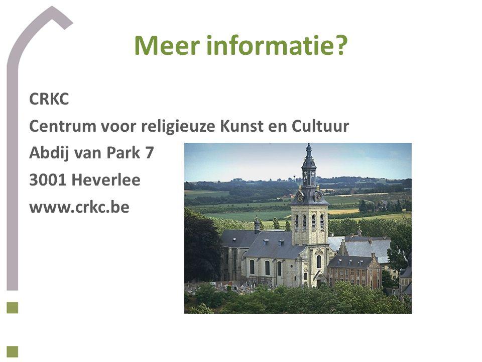 Meer informatie? CRKC Centrum voor religieuze Kunst en Cultuur Abdij van Park 7 3001 Heverlee www.crkc.be