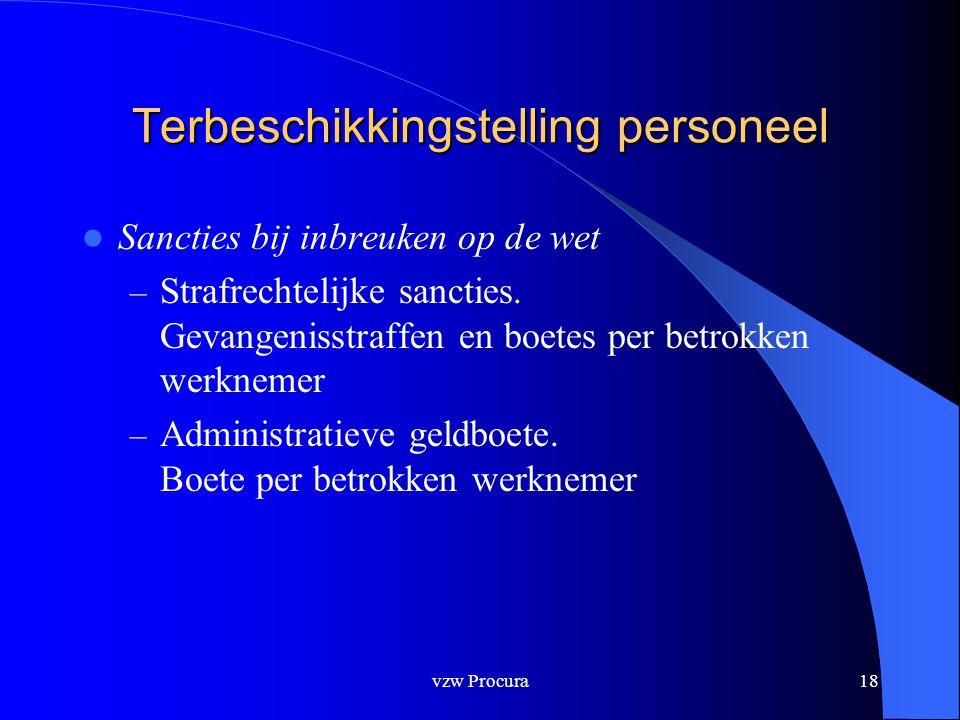 vzw Procura18 Terbeschikkingstelling personeel  Sancties bij inbreuken op de wet – Strafrechtelijke sancties.