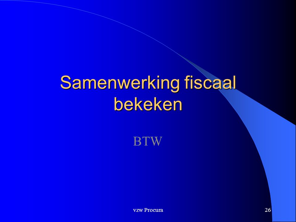vzw Procura26 Samenwerking fiscaal bekeken BTW
