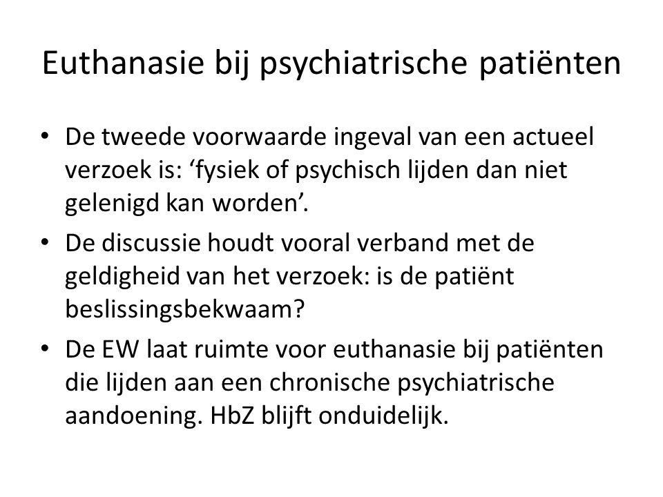 • De tweede voorwaarde ingeval van een actueel verzoek is: 'fysiek of psychisch lijden dan niet gelenigd kan worden'.