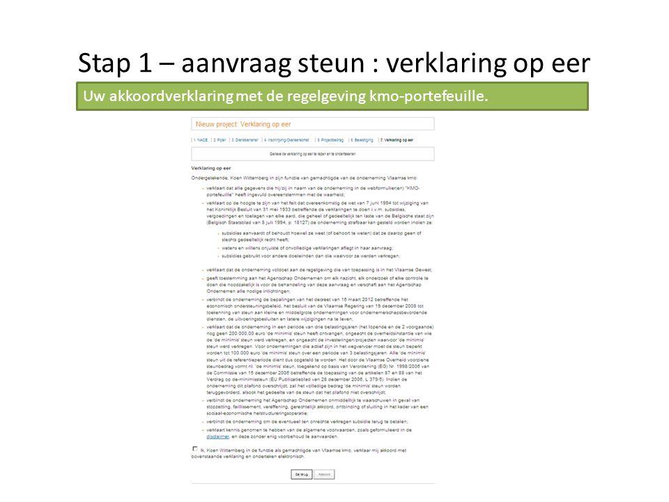 Stap 1 – aanvraag steun : verklaring op eer Uw akkoordverklaring met de regelgeving kmo-portefeuille.