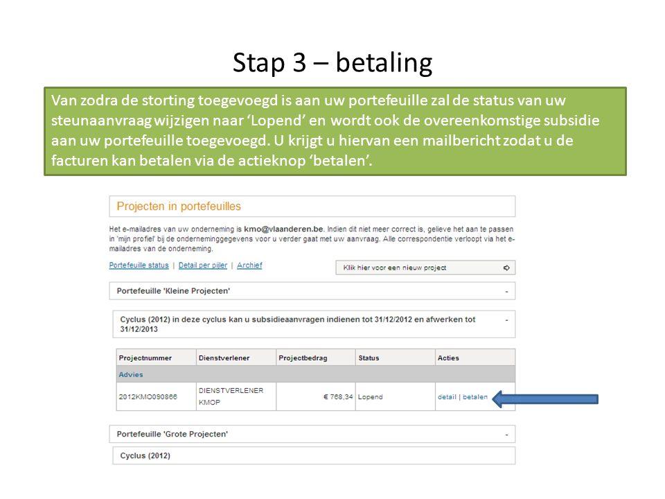 Stap 3 – betaling Van zodra de storting toegevoegd is aan uw portefeuille zal de status van uw steunaanvraag wijzigen naar 'Lopend' en wordt ook de ov