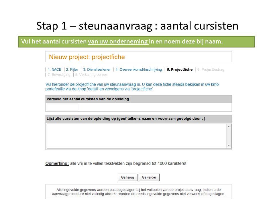 Stap 1 – aanvraag steun : berekening steun Op basis van de ingevulde gegevens wordt uw steun berekend, rekening houdende met een beperking van steun tot 45 euro per uur.
