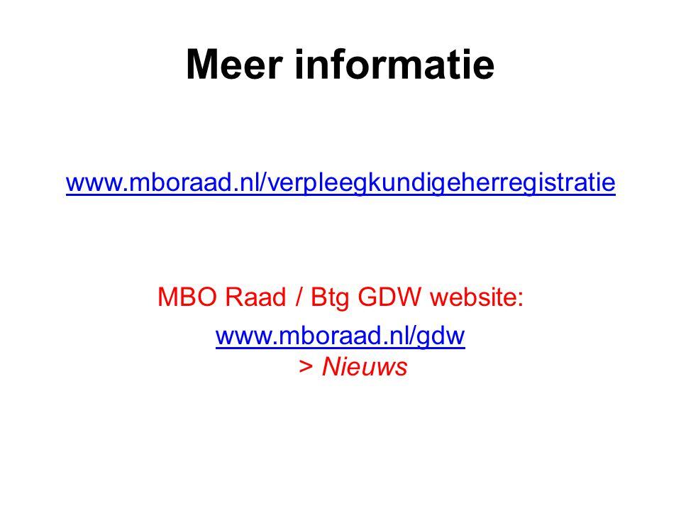 Meer informatie www.mboraad.nl/verpleegkundigeherregistratie MBO Raad / Btg GDW website: www.mboraad.nl/gdw www.mboraad.nl/gdw > Nieuws