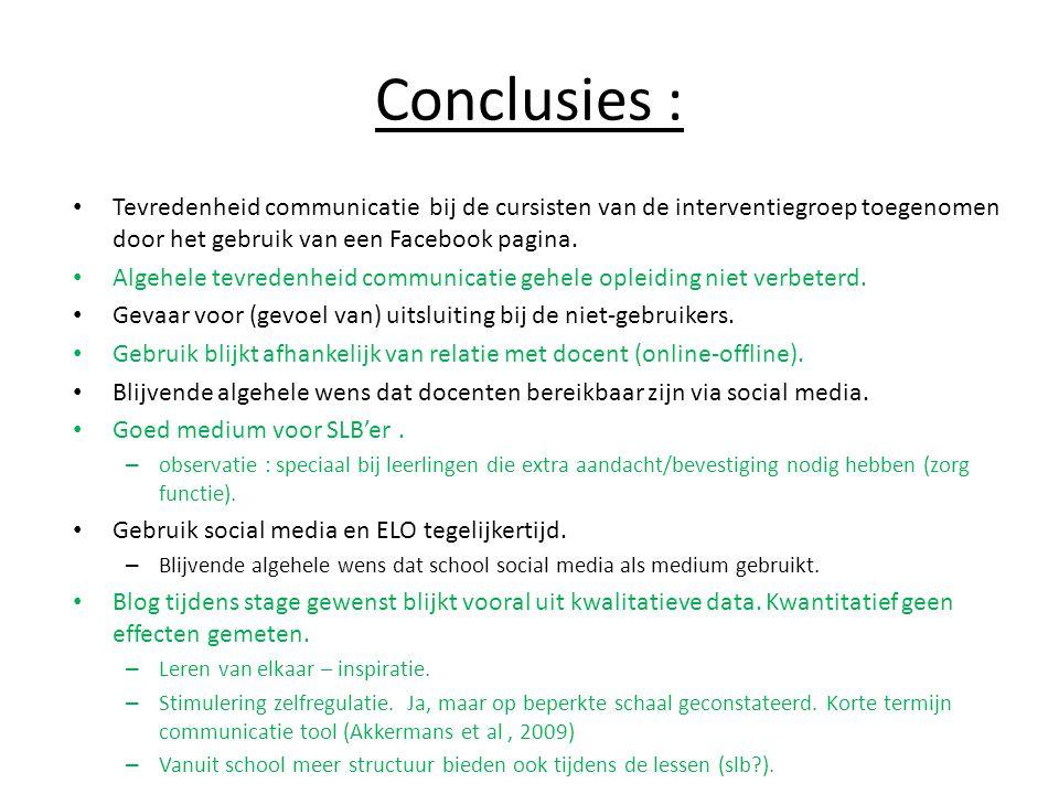 Conclusies : • Tevredenheid communicatie bij de cursisten van de interventiegroep toegenomen door het gebruik van een Facebook pagina. • Algehele tevr
