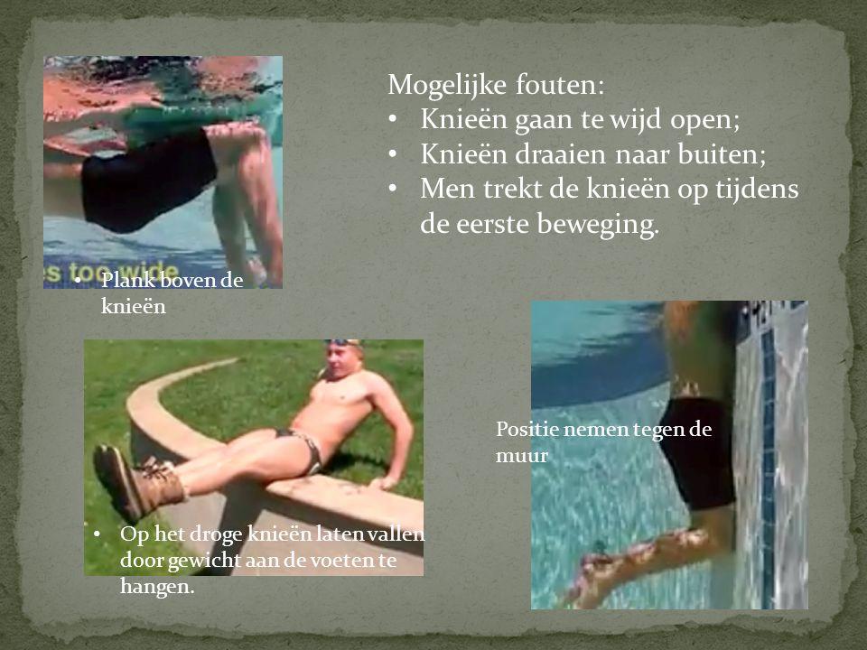 Mogelijke fouten: • Knieën gaan te wijd open; • Knieën draaien naar buiten; • Men trekt de knieën op tijdens de eerste beweging. • Plank boven de knie