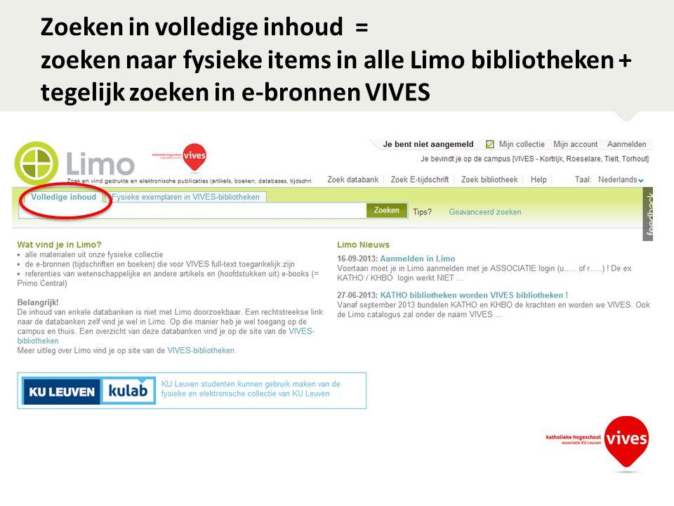 Zoeken in volledige inhoud = zoeken naar fysieke items in alle Limo bibliotheken + tegelijk zoeken in e-bronnen VIVES