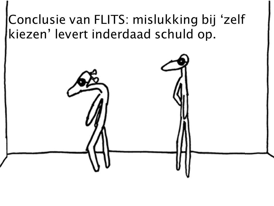 Conclusie van FLITS: mislukking bij 'zelf kiezen' levert inderdaad schuld op.