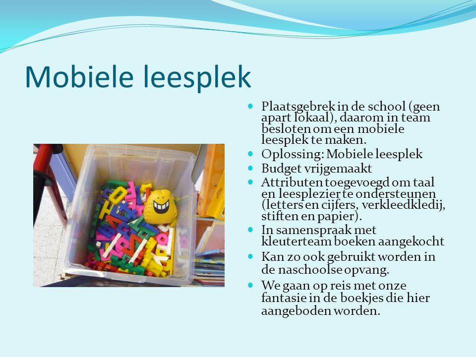Mobiele leesplek  Plaatsgebrek in de school (geen apart lokaal), daarom in team besloten om een mobiele leesplek te maken.