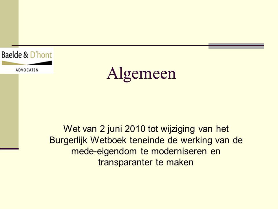Wijzigingen in de statuten Artikel 577- 4 BW ADVOCATEN BAELDE & D HONT - 0UDENBURG WWW.BDLAW.BE - 059/250.994