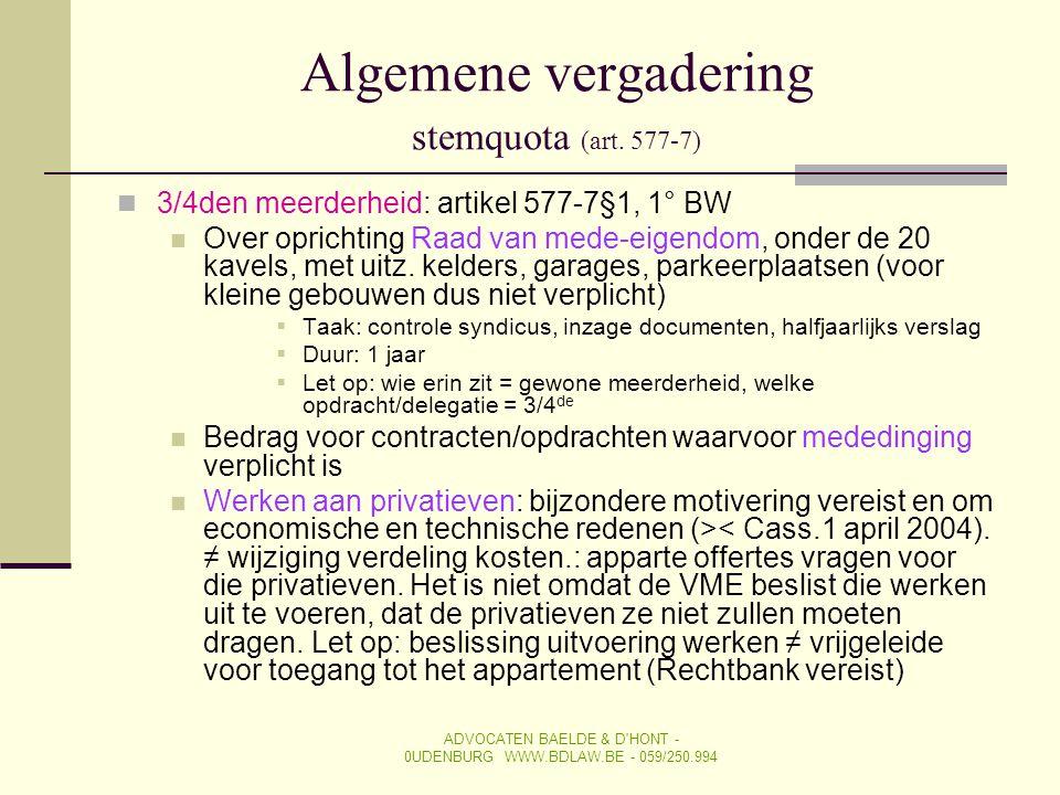 Algemene vergadering stemquota (art. 577-7)  3/4den meerderheid: artikel 577-7§1, 1° BW  Over oprichting Raad van mede-eigendom, onder de 20 kavels,
