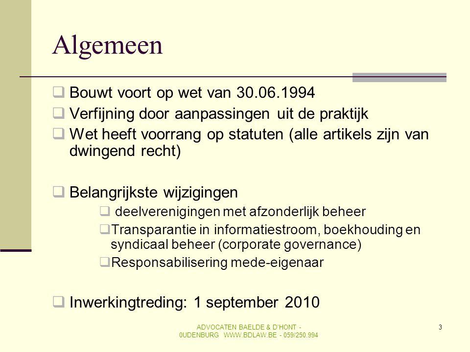 ADVOCATEN BAELDE & D'HONT - 0UDENBURG WWW.BDLAW.BE - 059/250.994 3 Algemeen  Bouwt voort op wet van 30.06.1994  Verfijning door aanpassingen uit de