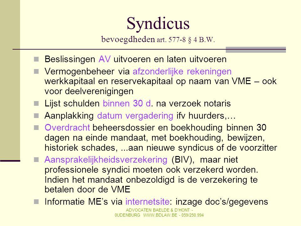 Syndicus bevoegdheden art. 577-8 § 4 B.W.  Beslissingen AV uitvoeren en laten uitvoeren  Vermogenbeheer via afzonderlijke rekeningen werkkapitaal en