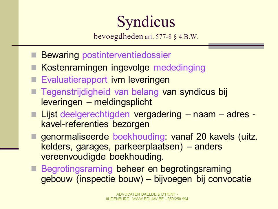 Syndicus bevoegdheden art. 577-8 § 4 B.W.  Bewaring postinterventiedossier  Kostenramingen ingevolge mededinging  Evaluatierapport ivm leveringen 