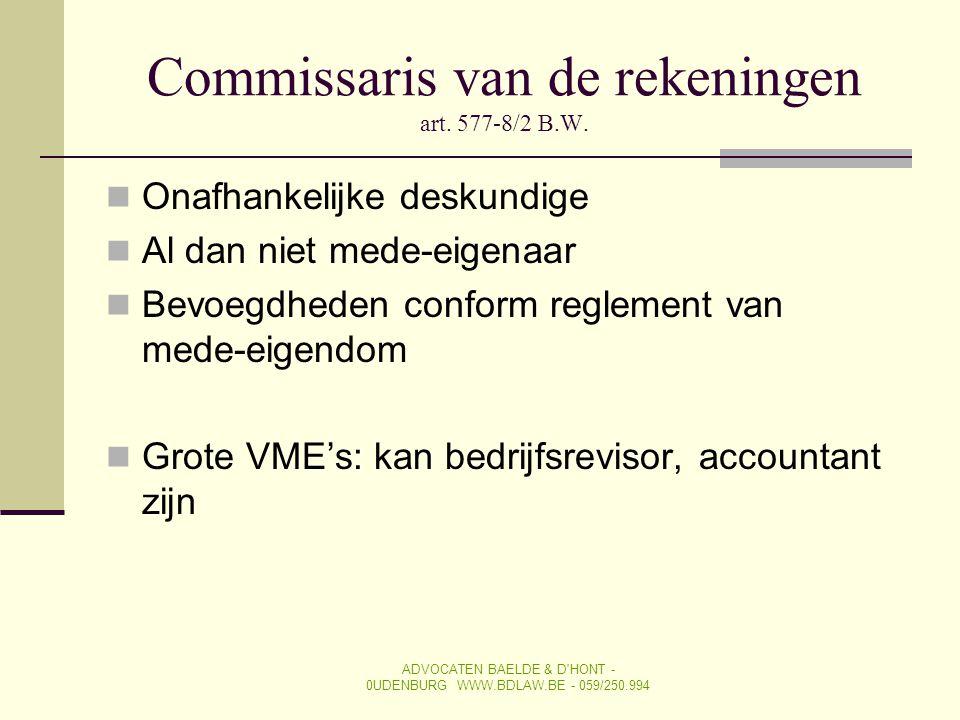 Commissaris van de rekeningen art. 577-8/2 B.W.  Onafhankelijke deskundige  Al dan niet mede-eigenaar  Bevoegdheden conform reglement van mede-eige