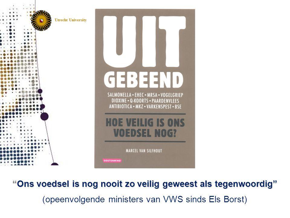 """""""Ons voedsel is nog nooit zo veilig geweest als tegenwoordig"""" (opeenvolgende ministers van VWS sinds Els Borst)"""