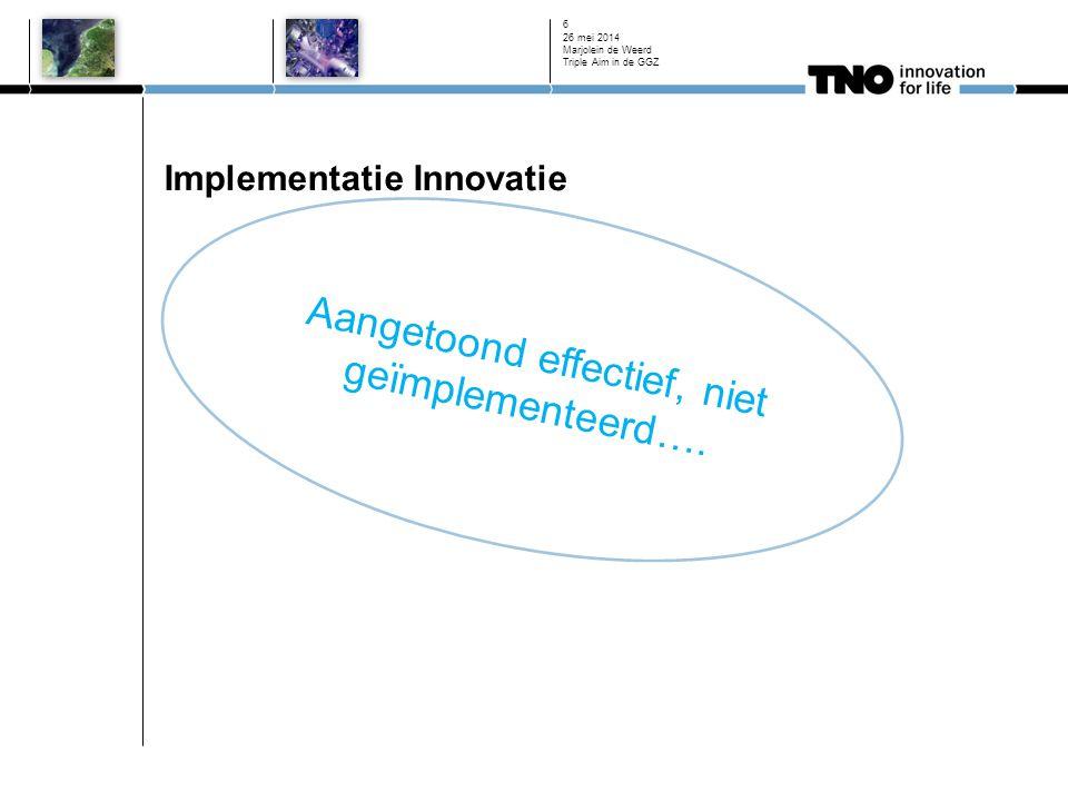Implementatie Innovatie Voorbeelden van vooraanstaande innovaties; Ulcus Blended care in de GGZ 26 mei 2014 Marjolein de Weerd Triple Aim in de GGZ 6