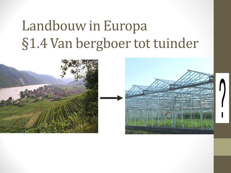 Landbouw in Europa §1.4 Van bergboer tot tuinder