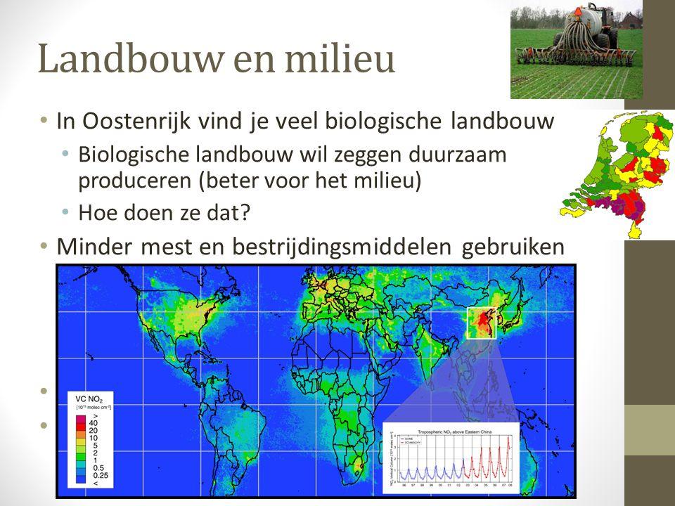 Landbouw en milieu • In Oostenrijk vind je veel biologische landbouw • Biologische landbouw wil zeggen duurzaam produceren (beter voor het milieu) • H
