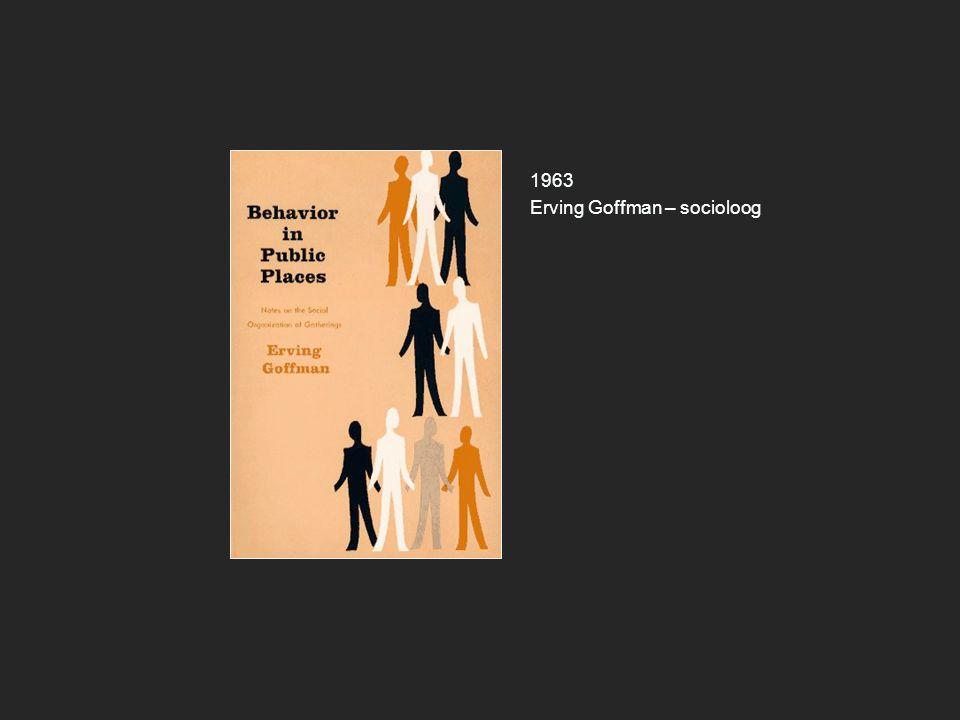 1963 Erving Goffman – socioloog