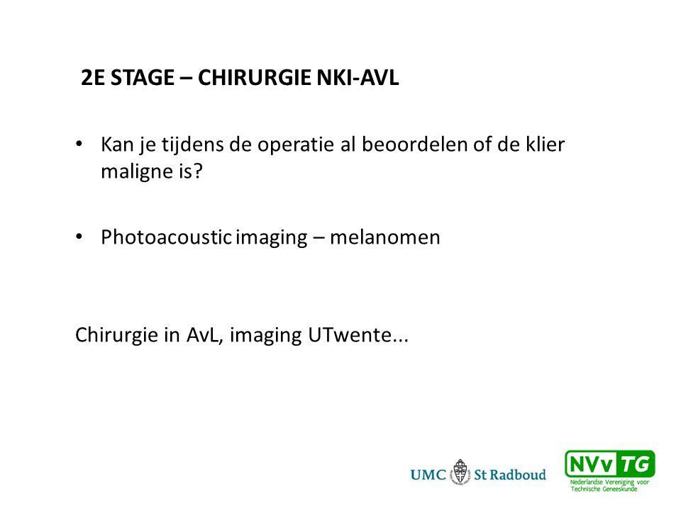 2E STAGE – CHIRURGIE NKI-AVL • Kan je tijdens de operatie al beoordelen of de klier maligne is.