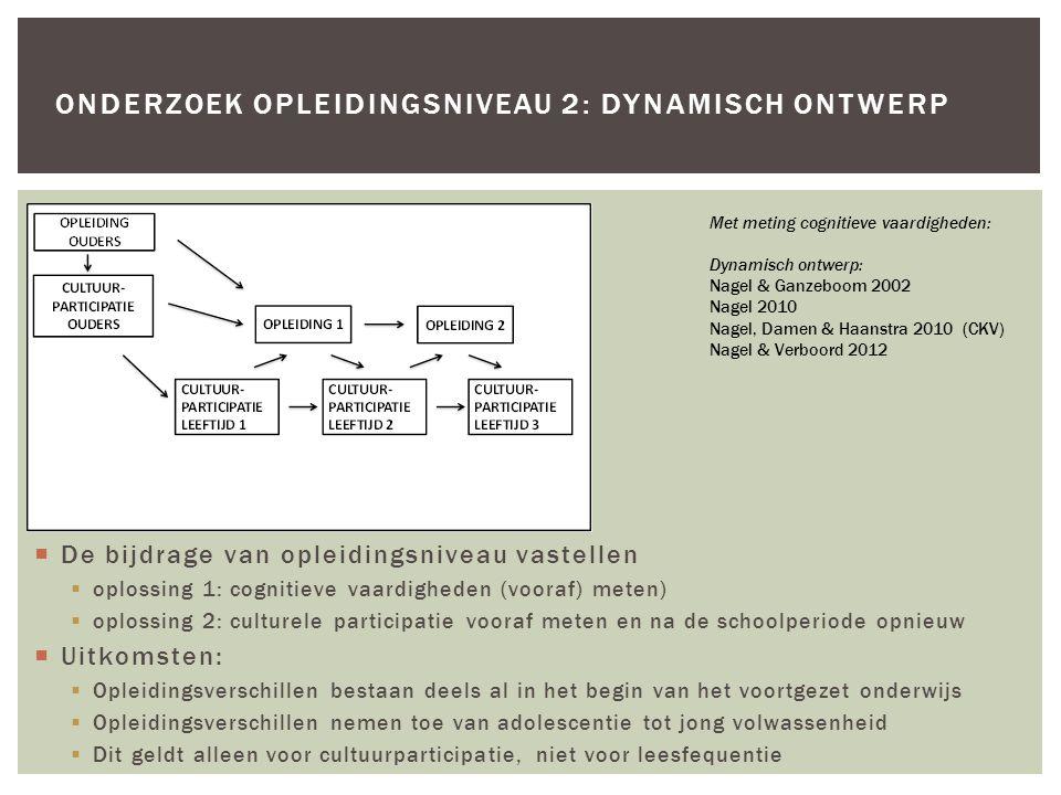  De bijdrage van opleidingsniveau vastellen  oplossing 1: cognitieve vaardigheden (vooraf) meten)  oplossing 2: culturele participatie vooraf meten