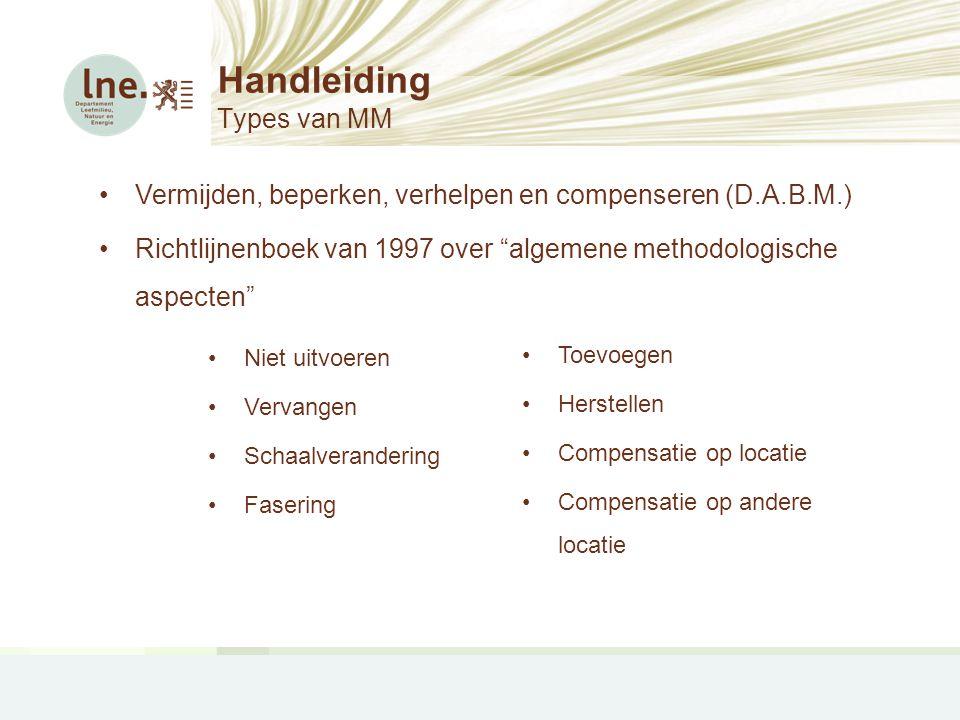 """Handleiding Types van MM •Vermijden, beperken, verhelpen en compenseren (D.A.B.M.) •Richtlijnenboek van 1997 over """"algemene methodologische aspecten"""""""