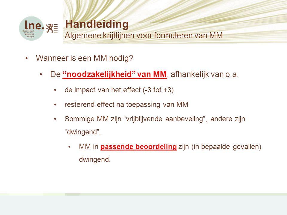 """Handleiding Algemene krijtlijnen voor formuleren van MM •Wanneer is een MM nodig? •De """"noodzakelijkheid"""" van MM, afhankelijk van o.a. •de impact van h"""