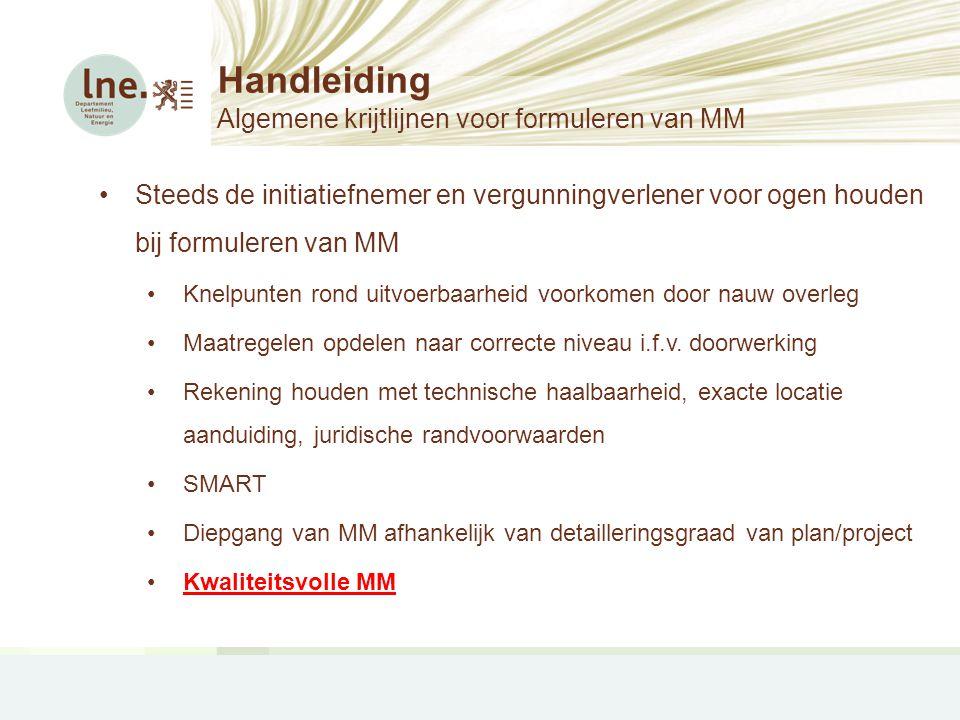 Handleiding Algemene krijtlijnen voor formuleren van MM •Steeds de initiatiefnemer en vergunningverlener voor ogen houden bij formuleren van MM •Knelp