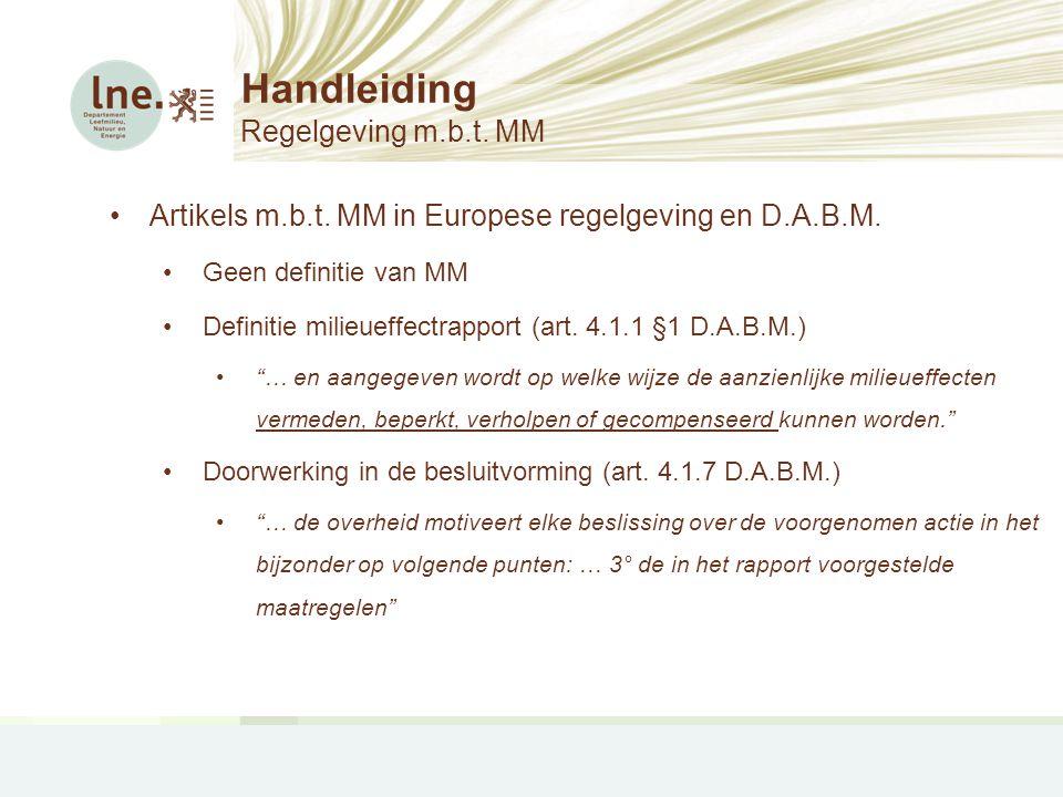 Handleiding Regelgeving m.b.t. MM •Artikels m.b.t. MM in Europese regelgeving en D.A.B.M. •Geen definitie van MM •Definitie milieueffectrapport (art.