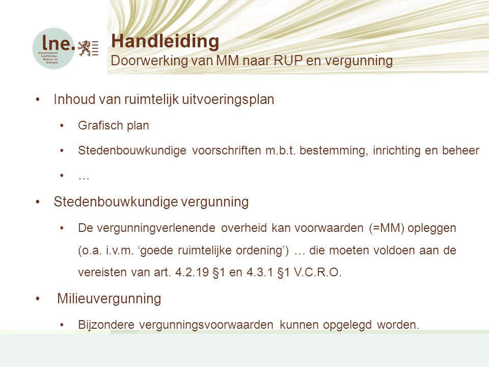 Handleiding Doorwerking van MM naar RUP en vergunning •Inhoud van ruimtelijk uitvoeringsplan •Grafisch plan •Stedenbouwkundige voorschriften m.b.t. be