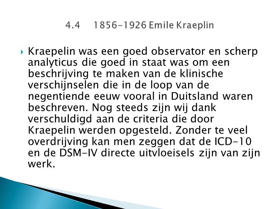  Kraepelin was een goed observator en scherp analyticus die goed in staat was om een beschrijving te maken van de klinische verschijnselen die in de