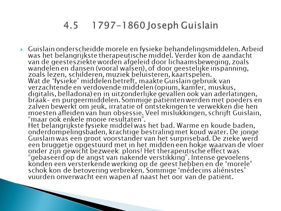  Guislain onderscheidde morele en fysieke behandelingsmiddelen. Arbeid was het belangrijkste therapeutische middel. Verder kon de aandacht van de gee